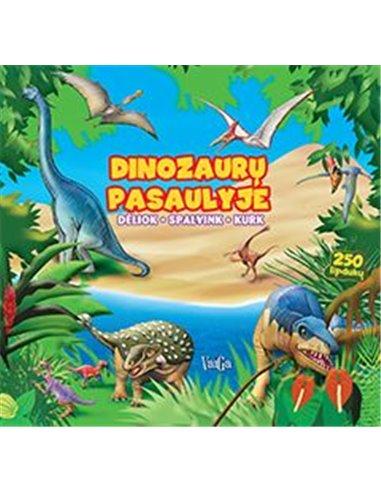 Dinozaurų pasaulyje. Dėliok, spalvink, kurk. 250 lipdukų